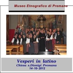 Vesperi in latino. Chiesa S. Dionigi premana. 14 ottobre 2012.